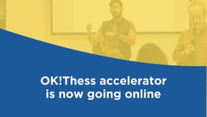 Οι αιτήσεις για τον πρώτο online κύκλο επιτάχυνσης του OK!Thess άνοιξαν!